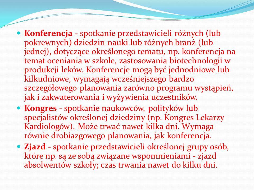 Konferencja - spotkanie przedstawicieli różnych (lub pokrewnych) dziedzin nauki lub różnych branż (lub jednej), dotyczące określonego tematu, np. konf