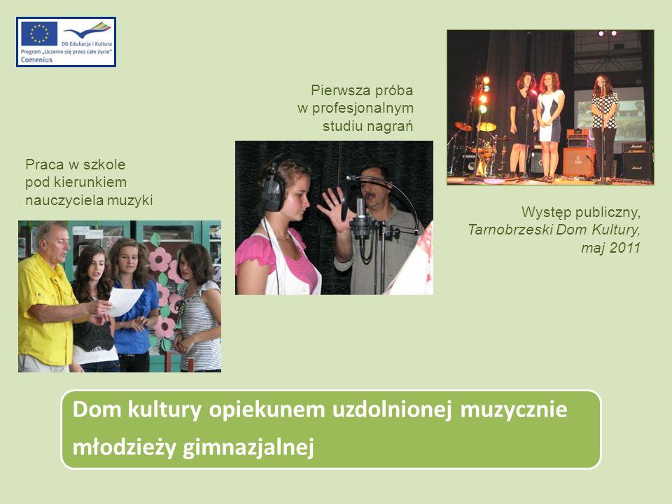 Dom kultury opiekunem uzdolnionej muzycznie młodzieży gimnazjalnej Praca w szkole pod kierunkiem nauczyciela muzyki Pierwsza próba w profesjonalnym st