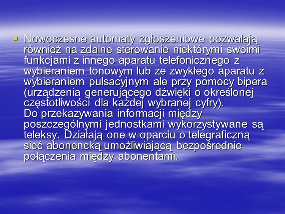 Telefaksy Nowoczesnymi środkami łączności są telefaksy.
