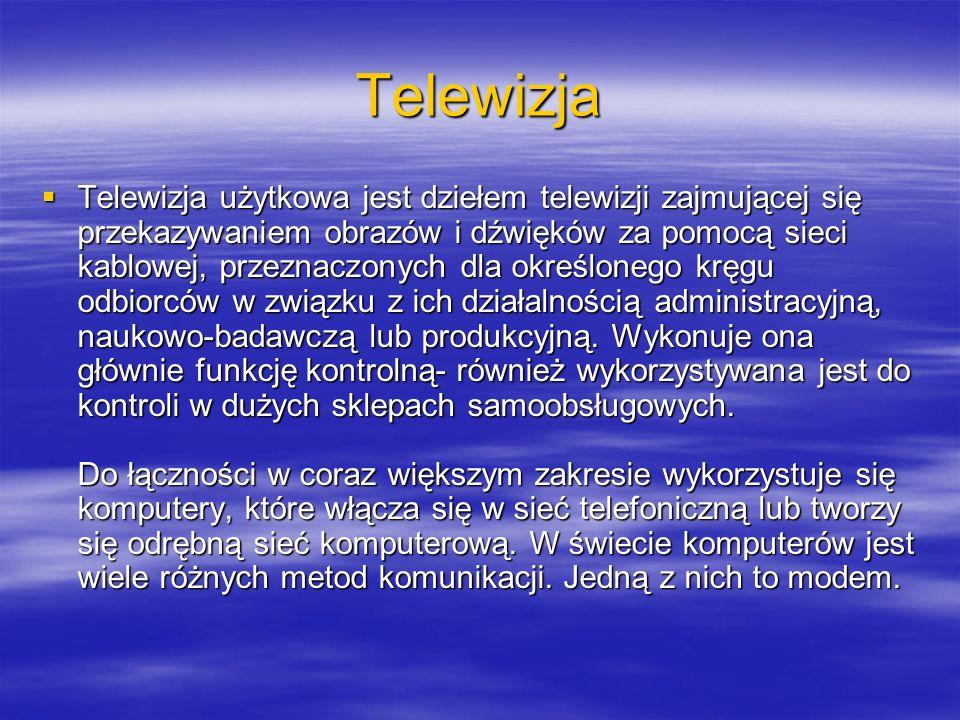 Telewizja Telewizja użytkowa jest dziełem telewizji zajmującej się przekazywaniem obrazów i dźwięków za pomocą sieci kablowej, przeznaczonych dla okre