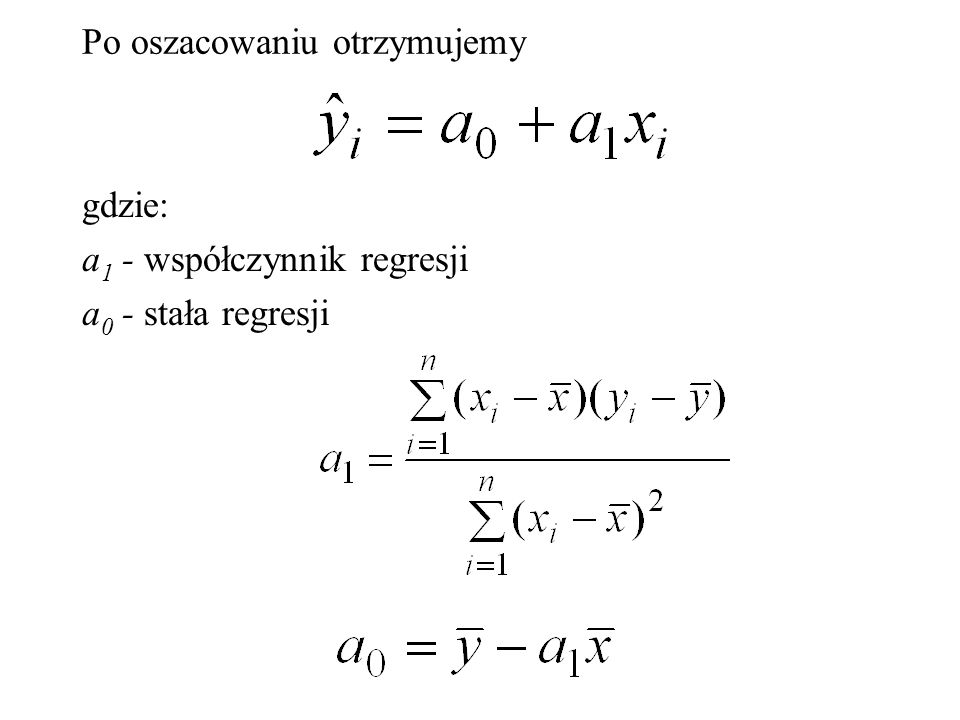 wariancja resztowa (losowa) wariancja resztowa (losowa): dla k=1 (ilość zmiennych objaśniających) Współczynnik zmienności resztowej (losowej):