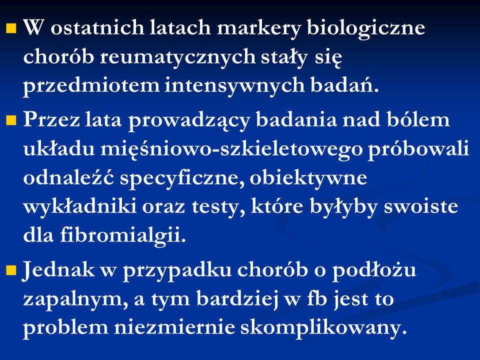 Cytokiny we krwi obwodowej pacjentów z fibromialgią Istotnym sygnałem w badaniach nad cytokinami u chorych z fibromialgią było badanie Wallacea i wsp (2001) Istotnym sygnałem w badaniach nad cytokinami u chorych z fibromialgią było badanie Wallacea i wsp (2001) Grupę 56 pacjentów z fibromialgią (23 z okresem trwania objawów do dwóch lat i 33 z okresem powyżej dwóch lat porównano z odpowiednią pod względem wieku i płci zdrową kontrolą.