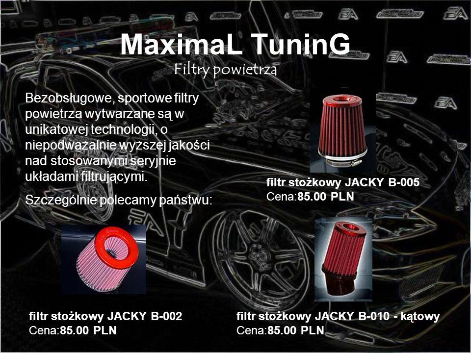 MaximaL TuninG Filtry powietrza Bezobsługowe, sportowe filtry powietrza wytwarzane są w unikatowej technologii, o niepodważalnie wyższej jakości nad s