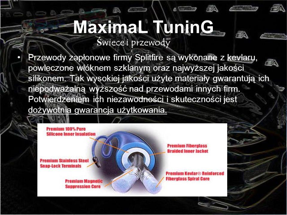 MaximaL TuninG Przewody zapłonowe firmy Splitfire są wykonane z kevlaru, powleczone włóknem szklanym oraz najwyższej jakości silikonem. Tak wysokiej j