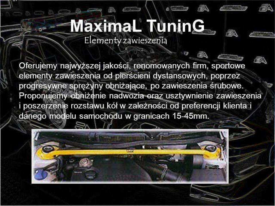 MaximaL TuninG Elementy zawieszenia Oferujemy najwyższej jakości, renomowanych firm, sportowe elementy zawieszenia od pierścieni dystansowych, poprzez