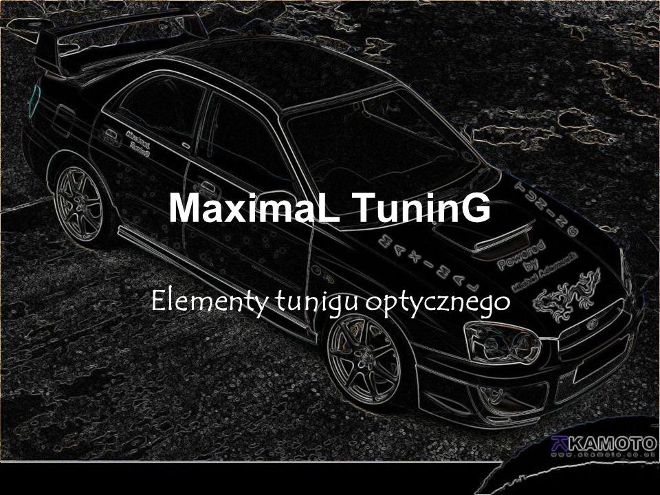 MaximaL TuninG Elementy tunigu optycznego