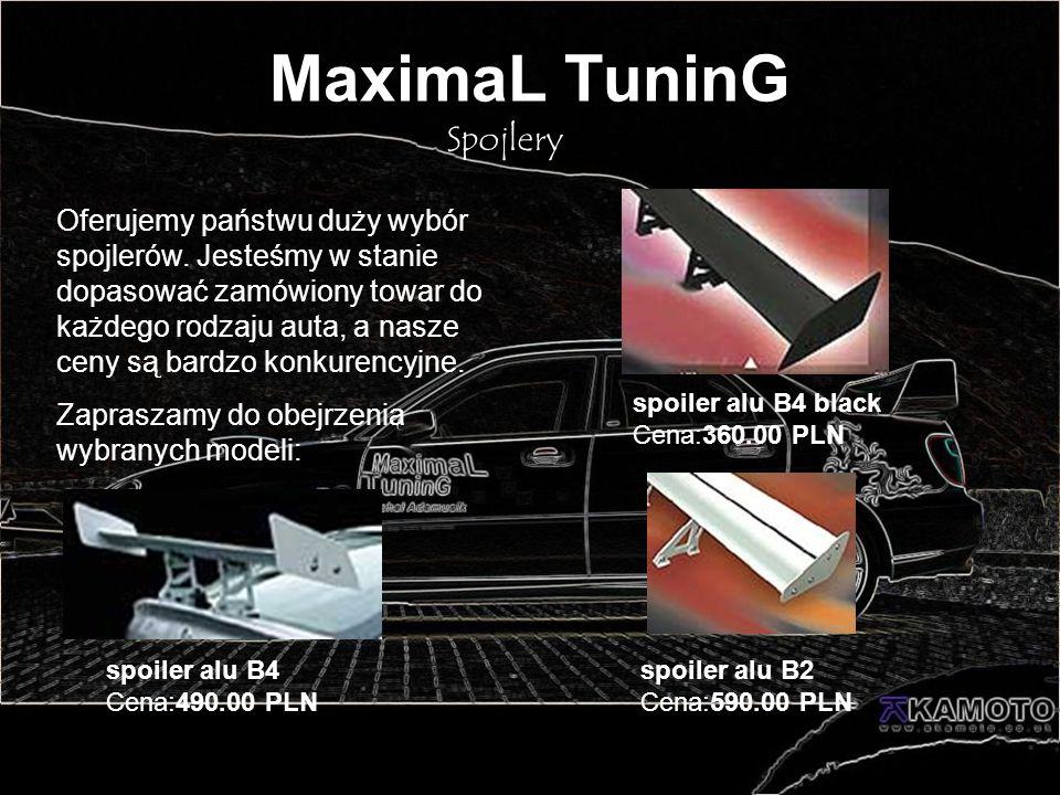MaximaL TuninG Oferujemy państwu duży wybór spojlerów. Jesteśmy w stanie dopasować zamówiony towar do każdego rodzaju auta, a nasze ceny są bardzo kon