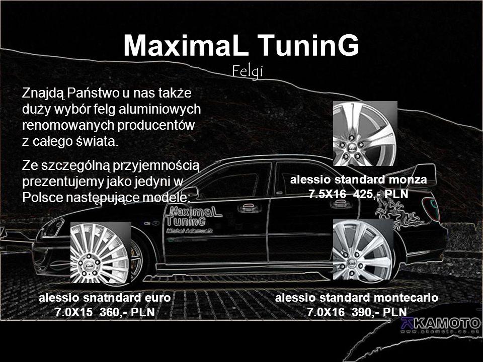 MaximaL TuninG Felgi Znajdą Państwo u nas także duży wybór felg aluminiowych renomowanych producentów z całego świata. Ze szczególną przyjemnością pre