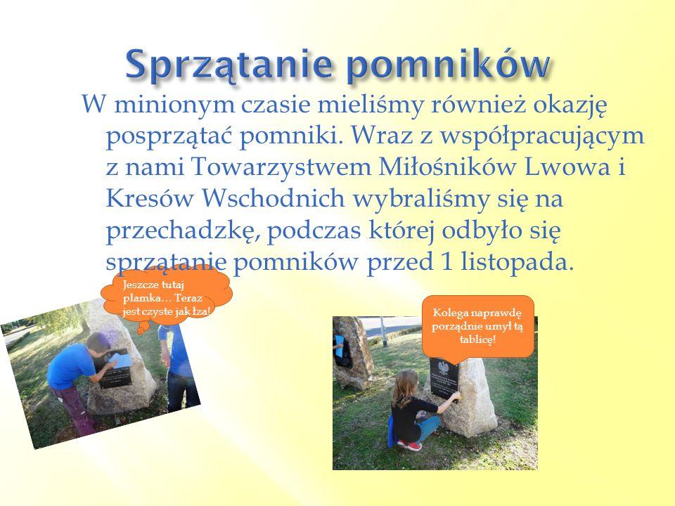 W minionym czasie mieliśmy również okazję posprzątać pomniki. Wraz z współpracującym z nami Towarzystwem Miłośników Lwowa i Kresów Wschodnich wybraliś