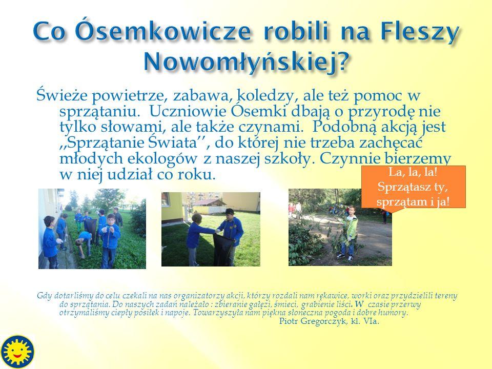Świeże powietrze, zabawa, koledzy, ale też pomoc w sprzątaniu. Uczniowie Ósemki dbają o przyrodę nie tylko słowami, ale także czynami. Podobną akcją j