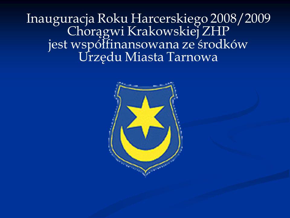 Inauguracja Roku Harcerskiego 2008/2009 Chorągwi Krakowskiej ZHP jest współfinansowana ze środków Urzędu Miasta Tarnowa