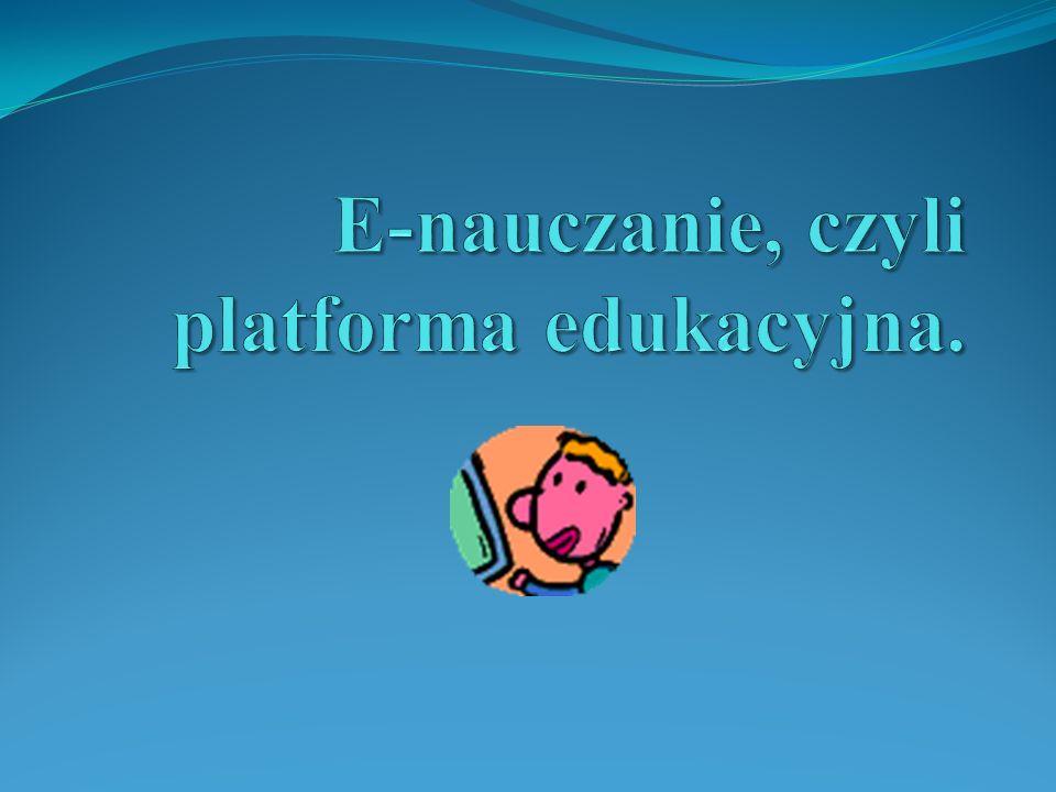 Co to jest e-nauczanie, czyli platforma edukacyjna.