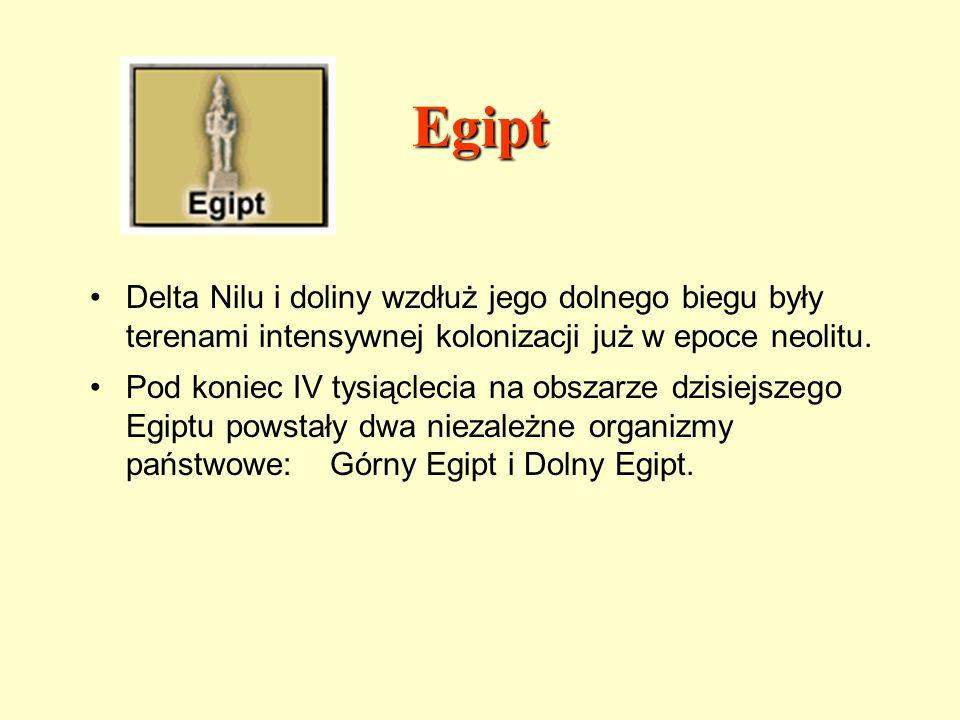 Egipt Delta Nilu i doliny wzdłuż jego dolnego biegu były terenami intensywnej kolonizacji już w epoce neolitu. Pod koniec IV tysiąclecia na obszarze d