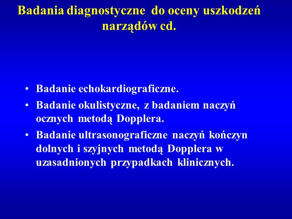 Badania diagnostyczne do oceny uszkodzeń narządów cd. Badanie echokardiograficzne. Badanie okulistyczne, z badaniem naczyń ocznych metodą Dopplera. Ba