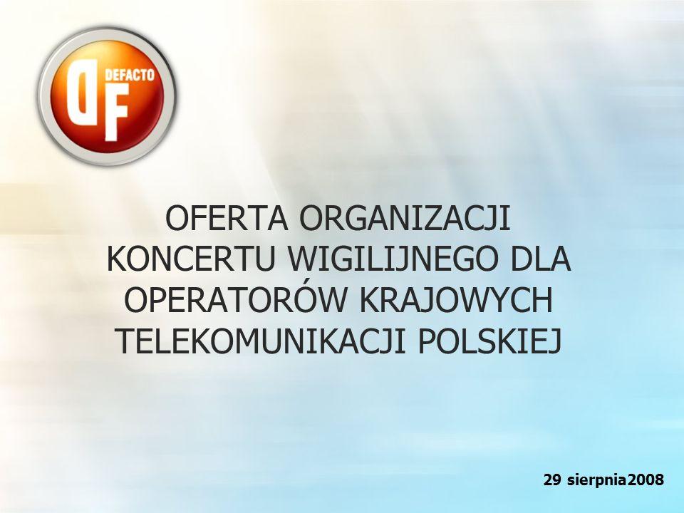 OFERTA ORGANIZACJI KONCERTU WIGILIJNEGO DLA OPERATORÓW KRAJOWYCH TELEKOMUNIKACJI POLSKIEJ 29 sierpnia2008
