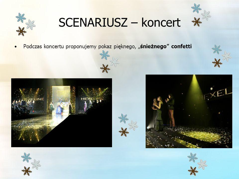 SCENARIUSZ – koncert Podczas koncertu proponujemy pokaz pięknego, śnieżnego confetti