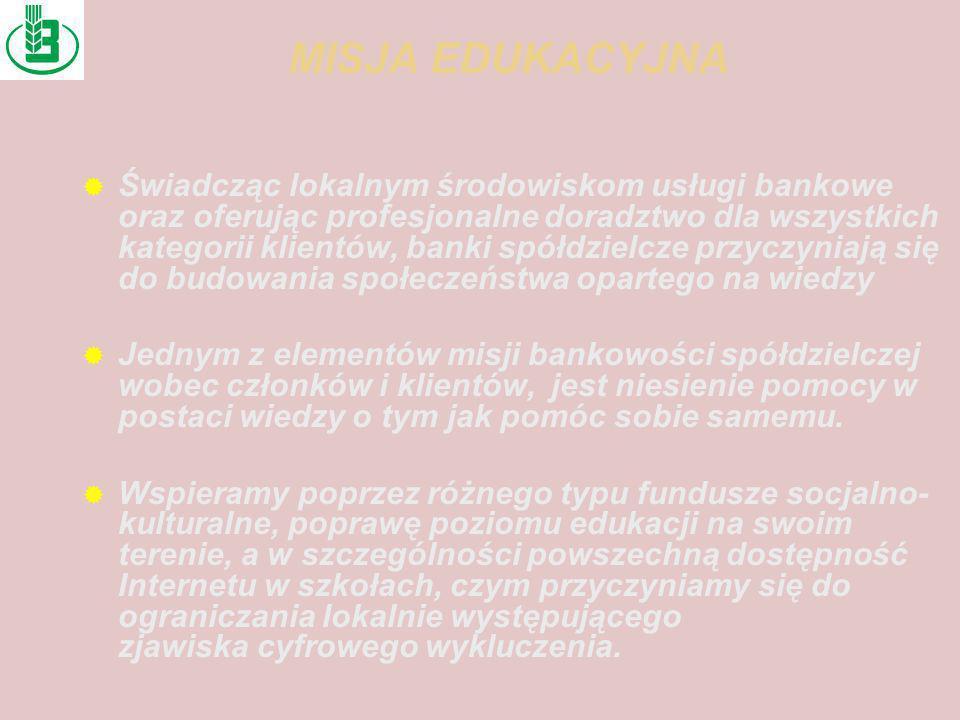 MISJA EDUKACYJNA Świadcząc lokalnym środowiskom usługi bankowe oraz oferując profesjonalne doradztwo dla wszystkich kategorii klientów, banki spółdzielcze przyczyniają się do budowania społeczeństwa opartego na wiedzy Jednym z elementów misji bankowości spółdzielczej wobec członków i klientów, jest niesienie pomocy w postaci wiedzy o tym jak pomóc sobie samemu.