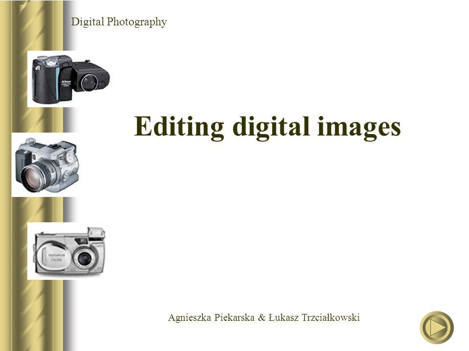Agnieszka Piekarska & Łukasz Trzciałkowski Digital Photography Editing digital images