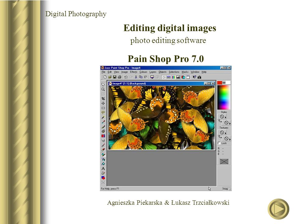 Agnieszka Piekarska & Łukasz Trzciałkowski Digital Photography Editing digital images photo editing software Pain Shop Pro 7.0