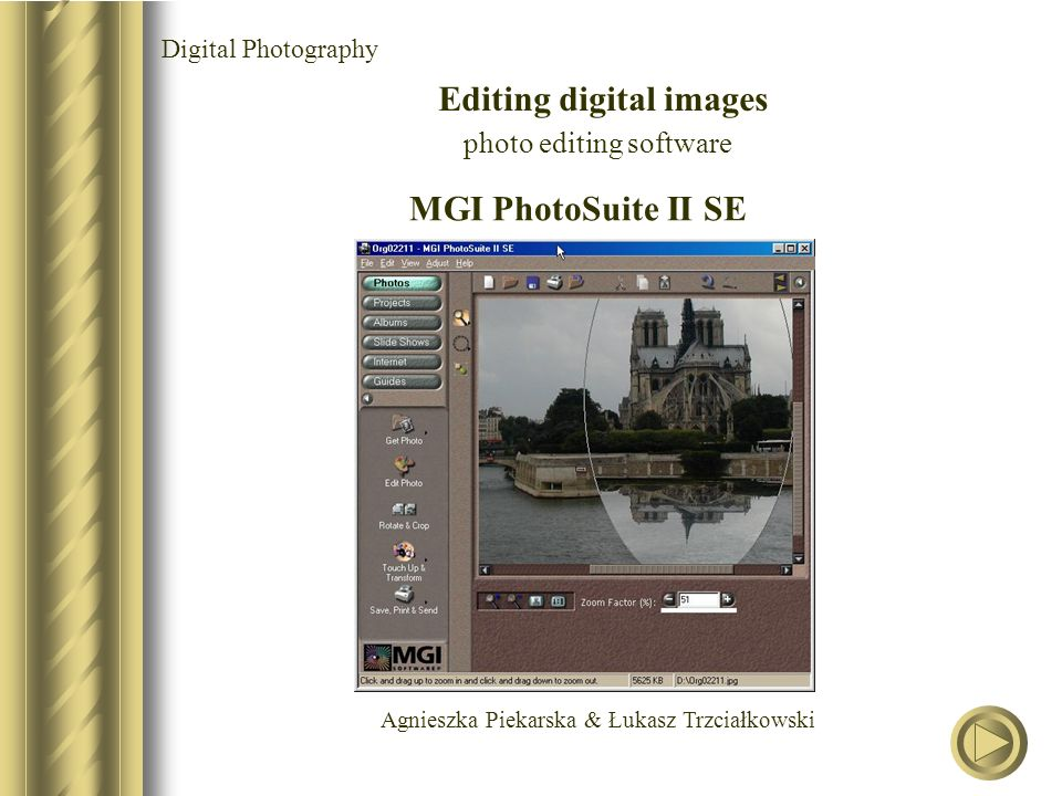 Agnieszka Piekarska & Łukasz Trzciałkowski Digital Photography Editing digital images photo editing software MGI PhotoSuite II SE