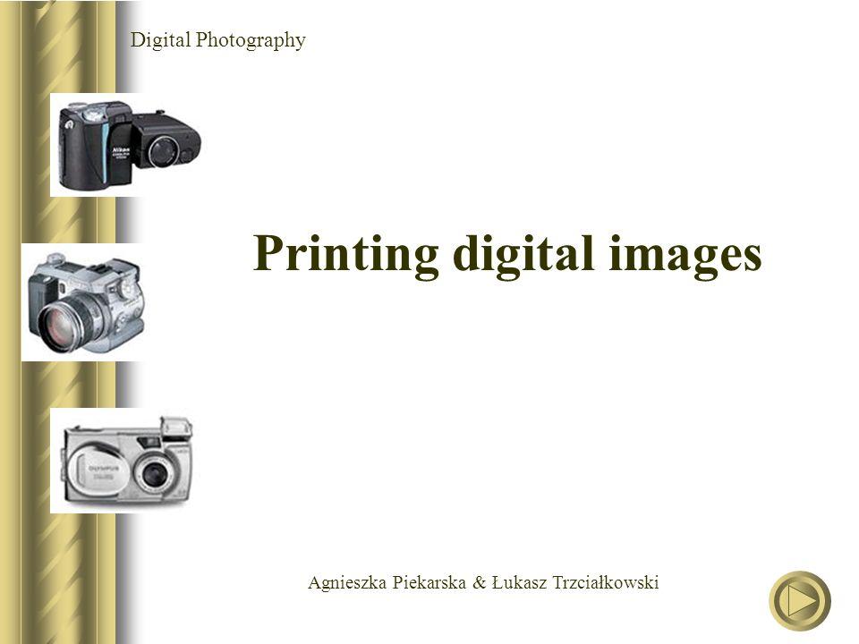 Agnieszka Piekarska & Łukasz Trzciałkowski Digital Photography Printing digital images