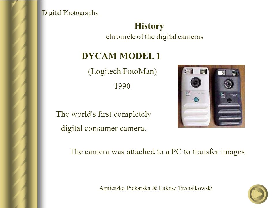 Agnieszka Piekarska & Łukasz Trzciałkowski APPLE QUICK TAKE 100 1994 The first mass-market color digital camera.