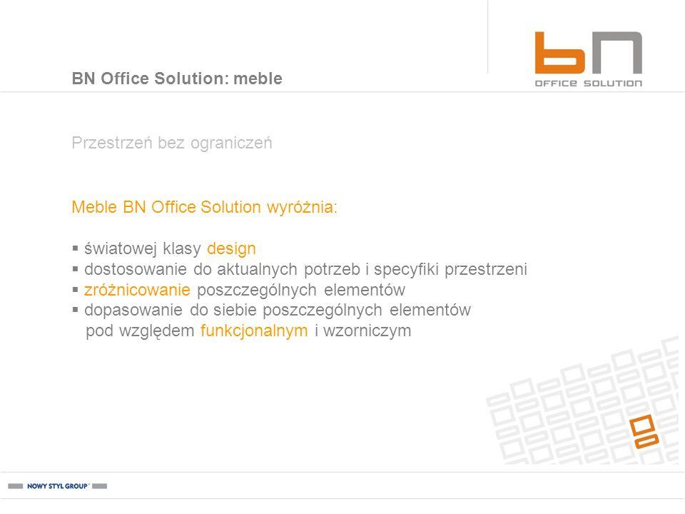 Przestrzeń bez ograniczeń Meble BN Office Solution wyróżnia: światowej klasy design dostosowanie do aktualnych potrzeb i specyki przestrzeni zróżnicow