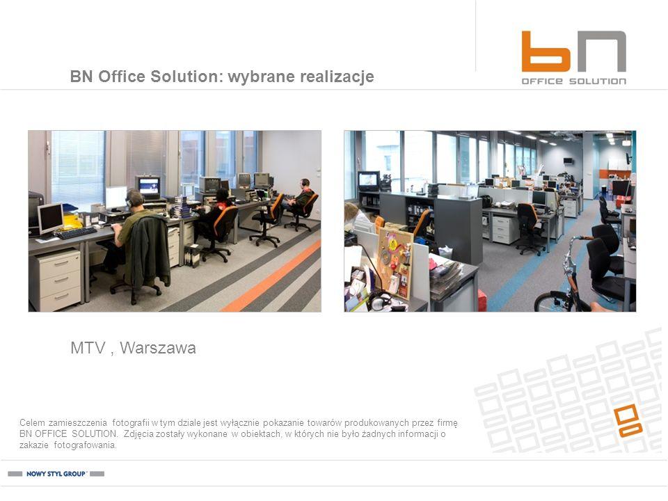MTV, Warszawa BN Office Solution: wybrane realizacje Celem zamieszczenia fotografii w tym dziale jest wyłącznie pokazanie towarów produkowanych przez