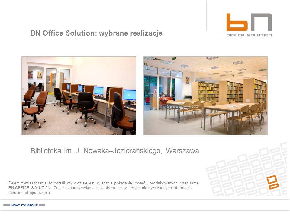 Biblioteka im. J. Nowaka–Jeziorańskiego, Warszawa BN Office Solution: wybrane realizacje Celem zamieszczenia fotografii w tym dziale jest wyłącznie po