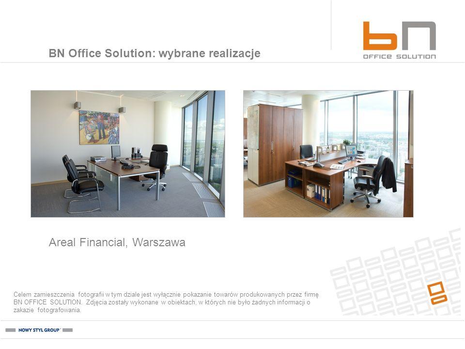 Areal Financial, Warszawa BN Office Solution: wybrane realizacje Celem zamieszczenia fotografii w tym dziale jest wyłącznie pokazanie towarów produkow
