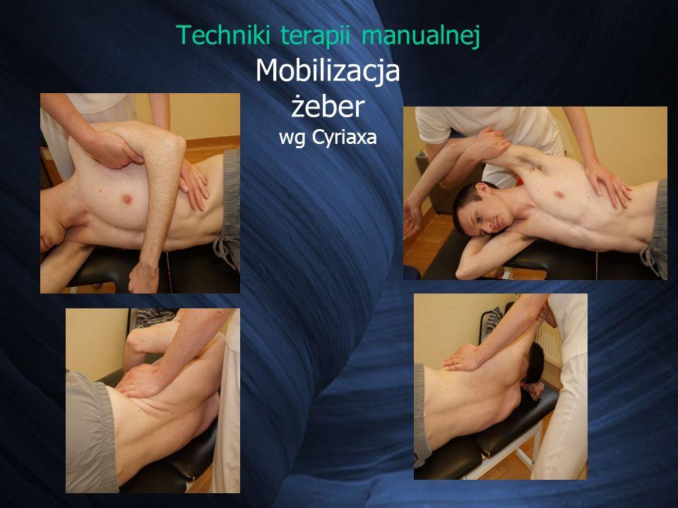 Techniki terapii manualnej Mobilizacja żeber wg Cyriaxa