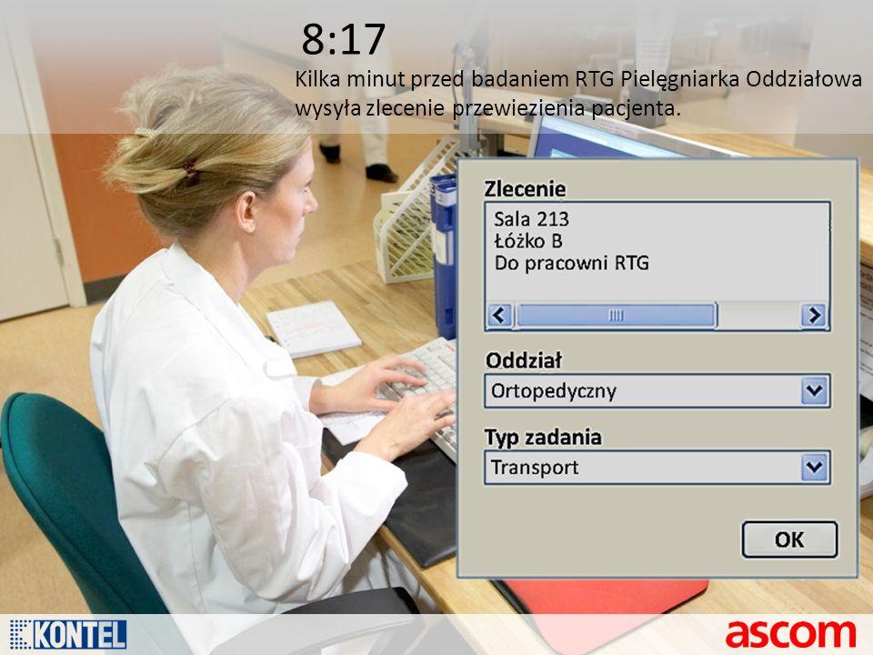 8:17 Kilka minut przed badaniem RTG Pielęgniarka Oddziałowa wysyła zlecenie przewiezienia pacjenta.