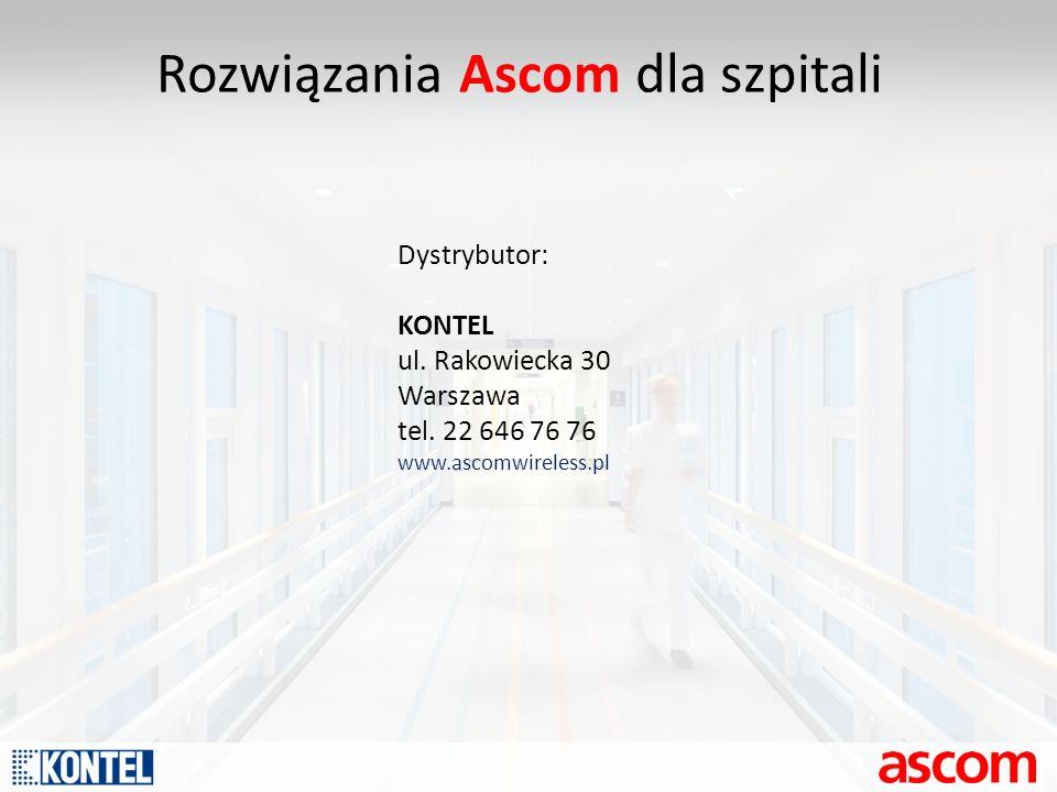 Rozwiązania Ascom dla szpitali Dystrybutor: KONTEL ul. Rakowiecka 30 Warszawa tel. 22 646 76 76 www.ascomwireless.pl