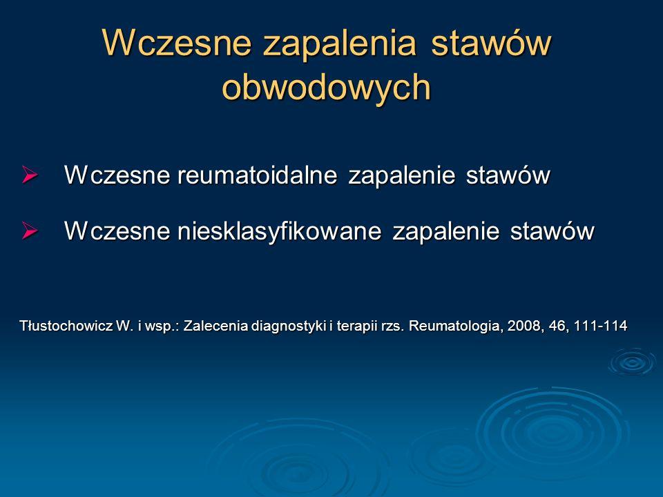 Wczesne zapalenia stawów obwodowych Wczesne reumatoidalne zapalenie stawów Wczesne reumatoidalne zapalenie stawów Wczesne niesklasyfikowane zapalenie