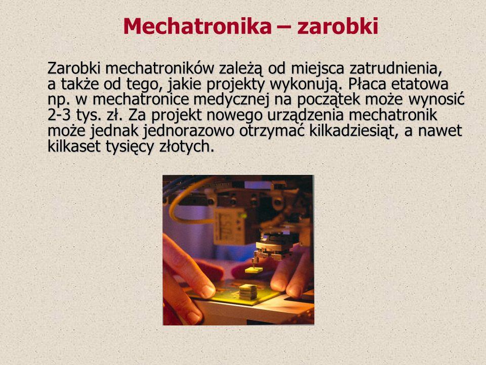 Zarobki mechatroników zależą od miejsca zatrudnienia, a także od tego, jakie projekty wykonują. Płaca etatowa np. w mechatronice medycznej na początek
