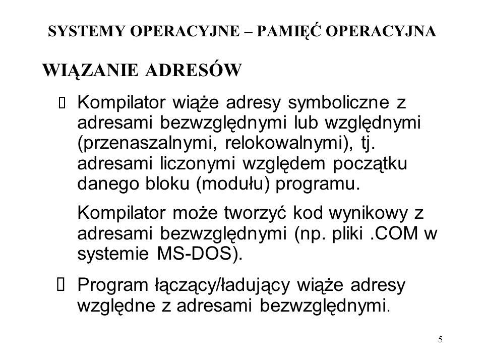 16 SYSTEMY OPERACYJNE – PAMIĘĆ OPERACYJNA PAMIĘĆ STRONICOWANA W tablicy stron – przechowywane alokacje wszystkich stron, wykorzystywane tylko niektóre.