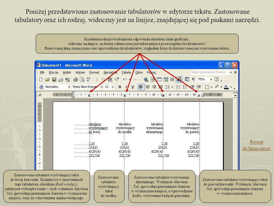 Poniżej przedstawiono zastosowanie tabulatorów w edytorze tekstu. Zastosowane tabulatory oraz ich rodzaj, widoczny jest na linijce, znajdującej się po
