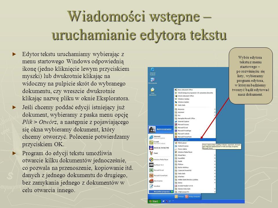 Wiadomości wstępne – uruchamianie edytora tekstu Edytor tekstu uruchamiamy wybierając z menu startowego Windows odpowiednią ikonę (jedno kliknięcie le