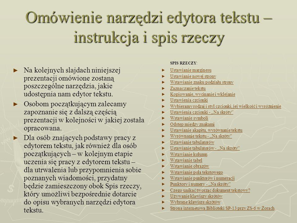 Omówienie narzędzi edytora tekstu – instrukcja i spis rzeczy Na kolejnych slajdach niniejszej prezentacji omówione zostaną poszczególne narzędzia, jak