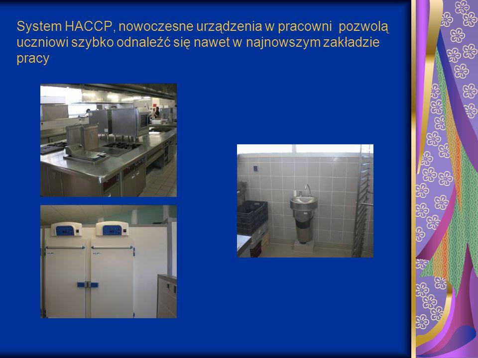 System HACCP, nowoczesne urządzenia w pracowni pozwolą uczniowi szybko odnaleźć się nawet w najnowszym zakładzie pracy