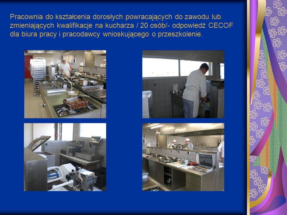 Pracownia do kształcenia dorosłych powracających do zawodu lub zmieniających kwalifikacje na kucharza / 20 osób/- odpowiedź CECOF dla biura pracy i pr