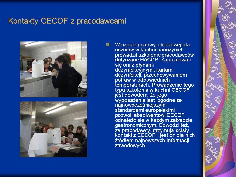 Kontakty CECOF z pracodawcami W czasie przerwy obiadowej dla uczniów w kuchni nauczyciel prowadził szkolenie pracodawców dotyczące HACCP. Zapoznawali