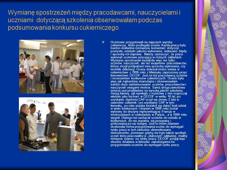 Wymianę spostrzeżeń między pracodawcami, nauczycielami i uczniami dotyczącą szkolenia obserwowałam podczas podsumowania konkursu cukierniczego Uczniow