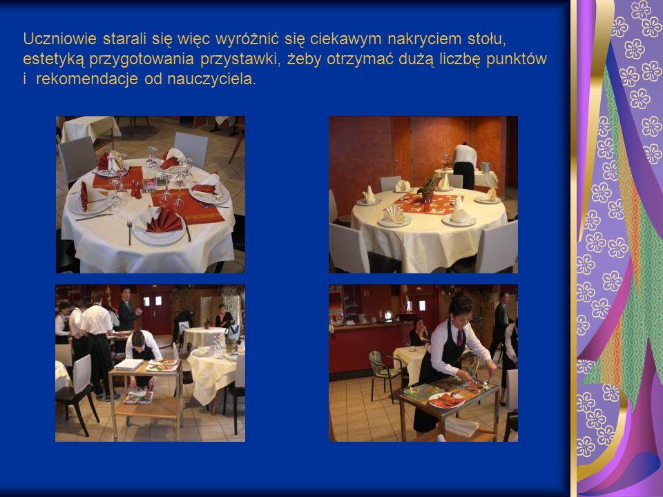 Uczniowie starali się więc wyróżnić się ciekawym nakryciem stołu, estetyką przygotowania przystawki, żeby otrzymać dużą liczbę punktów i rekomendacje