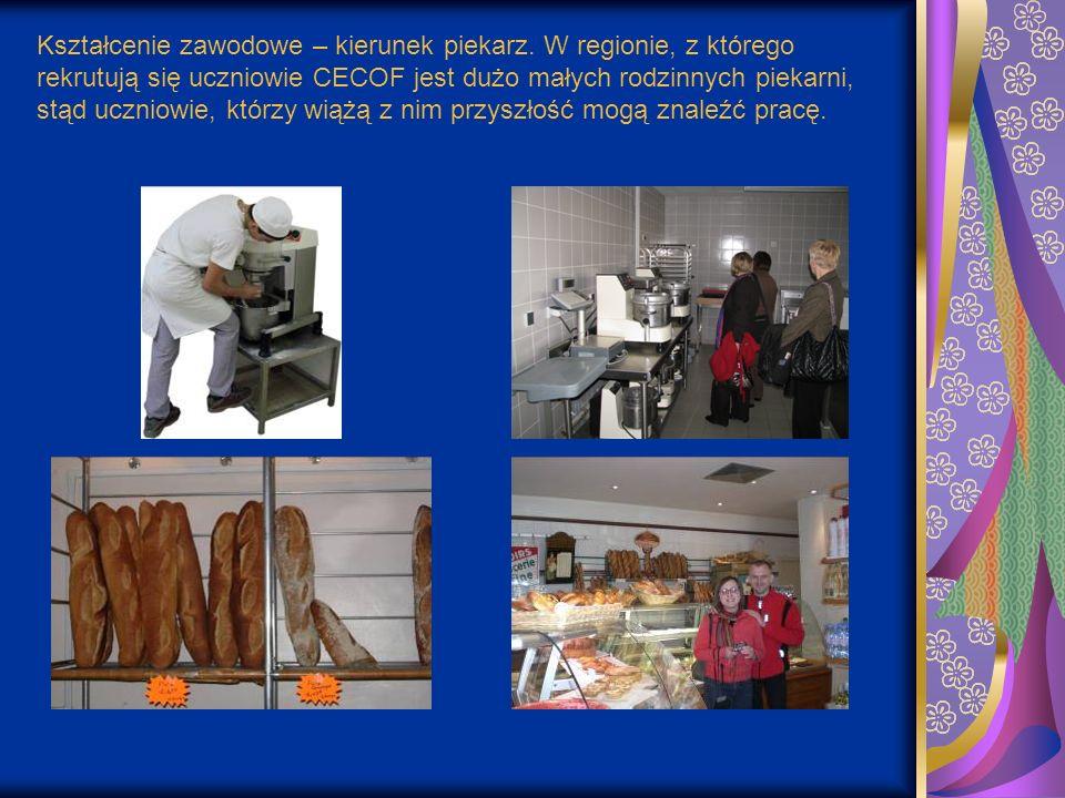 Kształcenie zawodowe – kierunek piekarz. W regionie, z którego rekrutują się uczniowie CECOF jest dużo małych rodzinnych piekarni, stąd uczniowie, któ