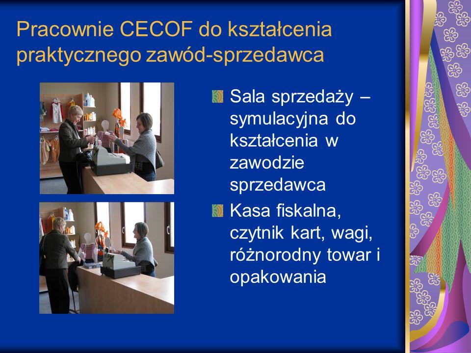 Pracownie CECOF do kształcenia praktycznego zawód-sprzedawca Sala sprzedaży – symulacyjna do kształcenia w zawodzie sprzedawca Kasa fiskalna, czytnik