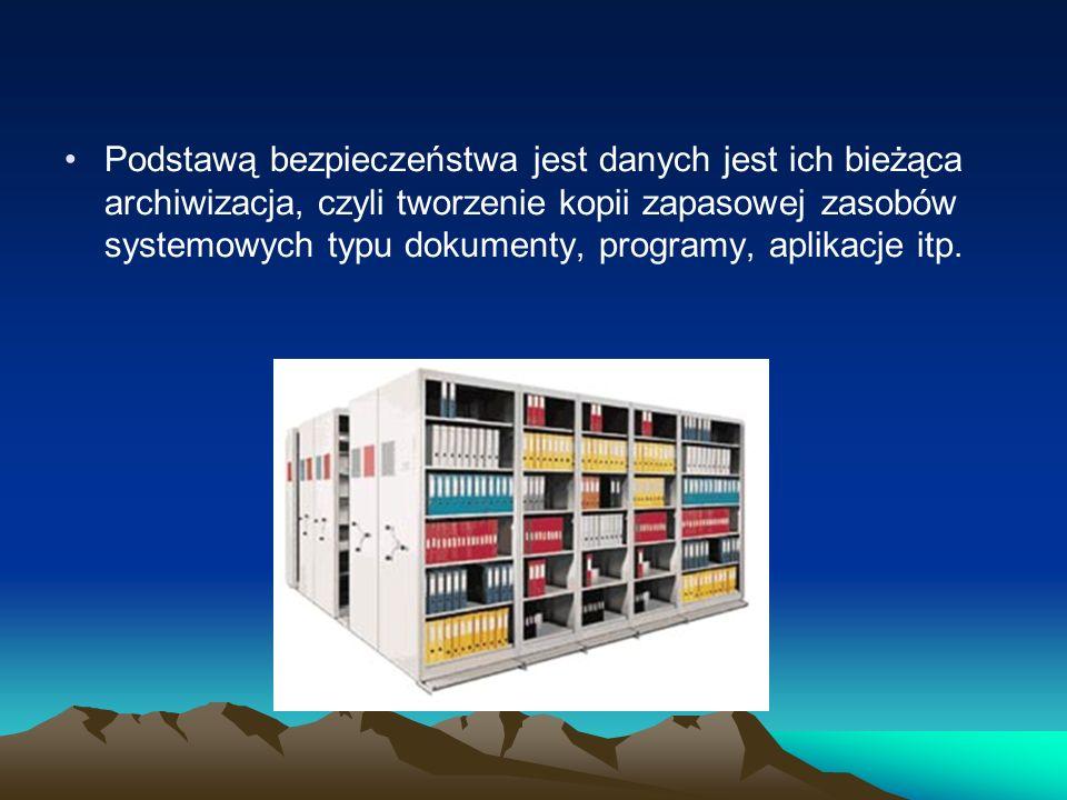 Podstawą bezpieczeństwa jest danych jest ich bieżąca archiwizacja, czyli tworzenie kopii zapasowej zasobów systemowych typu dokumenty, programy, aplik