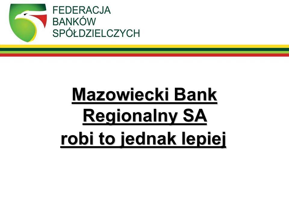 Mazowiecki Bank Regionalny SA robi to jednak lepiej