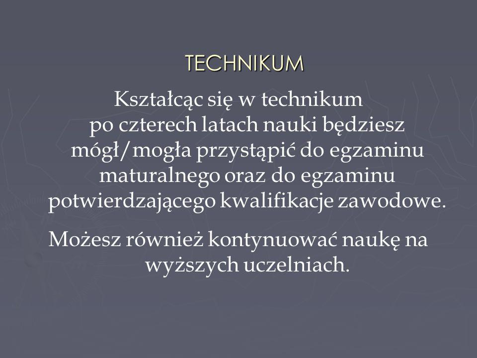 TECHNIKUM ZAWODOWE NR 4 Technik pojazdów samochodowych Cykl nauczania zawodu trwa 4 lata.