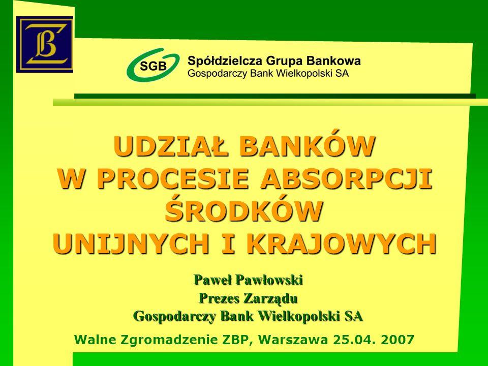 UDZIAŁ BANKÓW W PROCESIE ABSORPCJI ŚRODKÓW UNIJNYCH 2007-2015